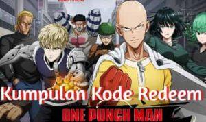 Kode Redeem One Punch Man Aktif Bulan Ini min