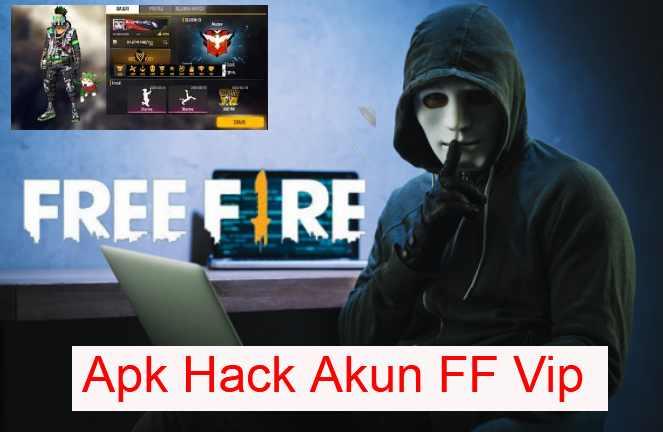 Apk Hack Akun FF Vip